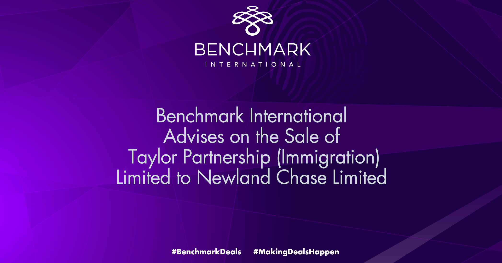 Benchmark International has Successfully Facilitated the Sale of Taylor Partnership (Immigration) Limited to Newland Chase Limited