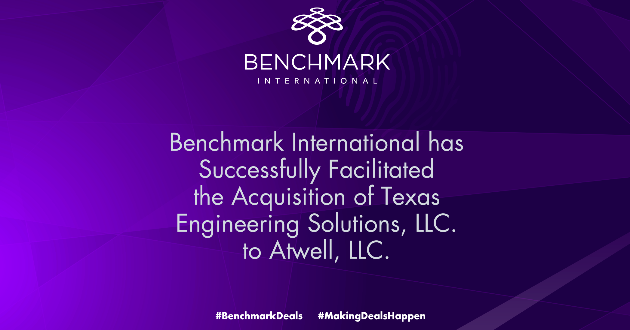 Benchmark International has successfully facilitated the acquisition of Texas Engineering Solutions, LLC to Atwell, LLC.