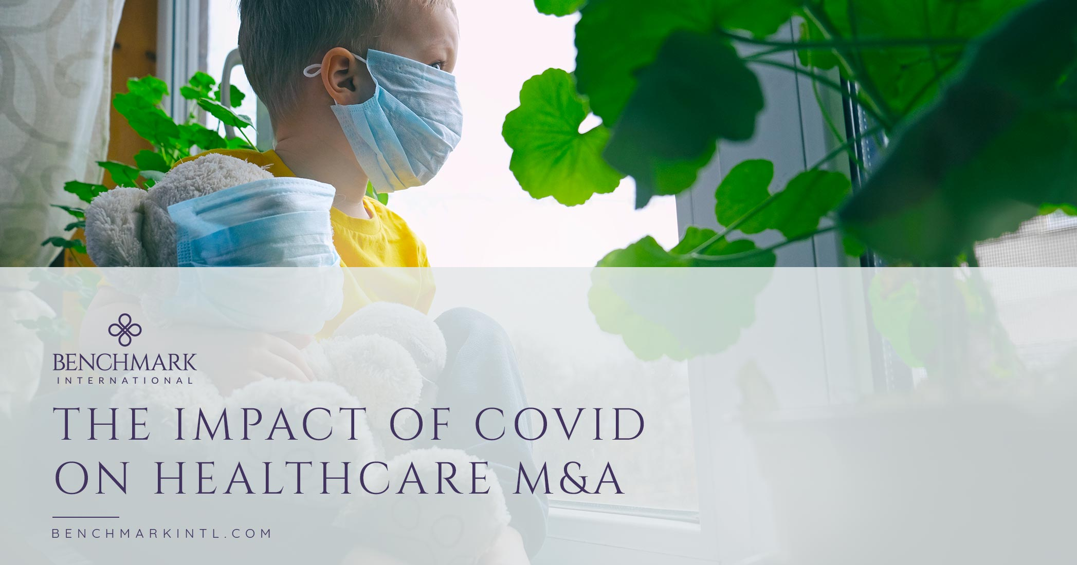 The Impact of COVID-19 on Healthcare M&A