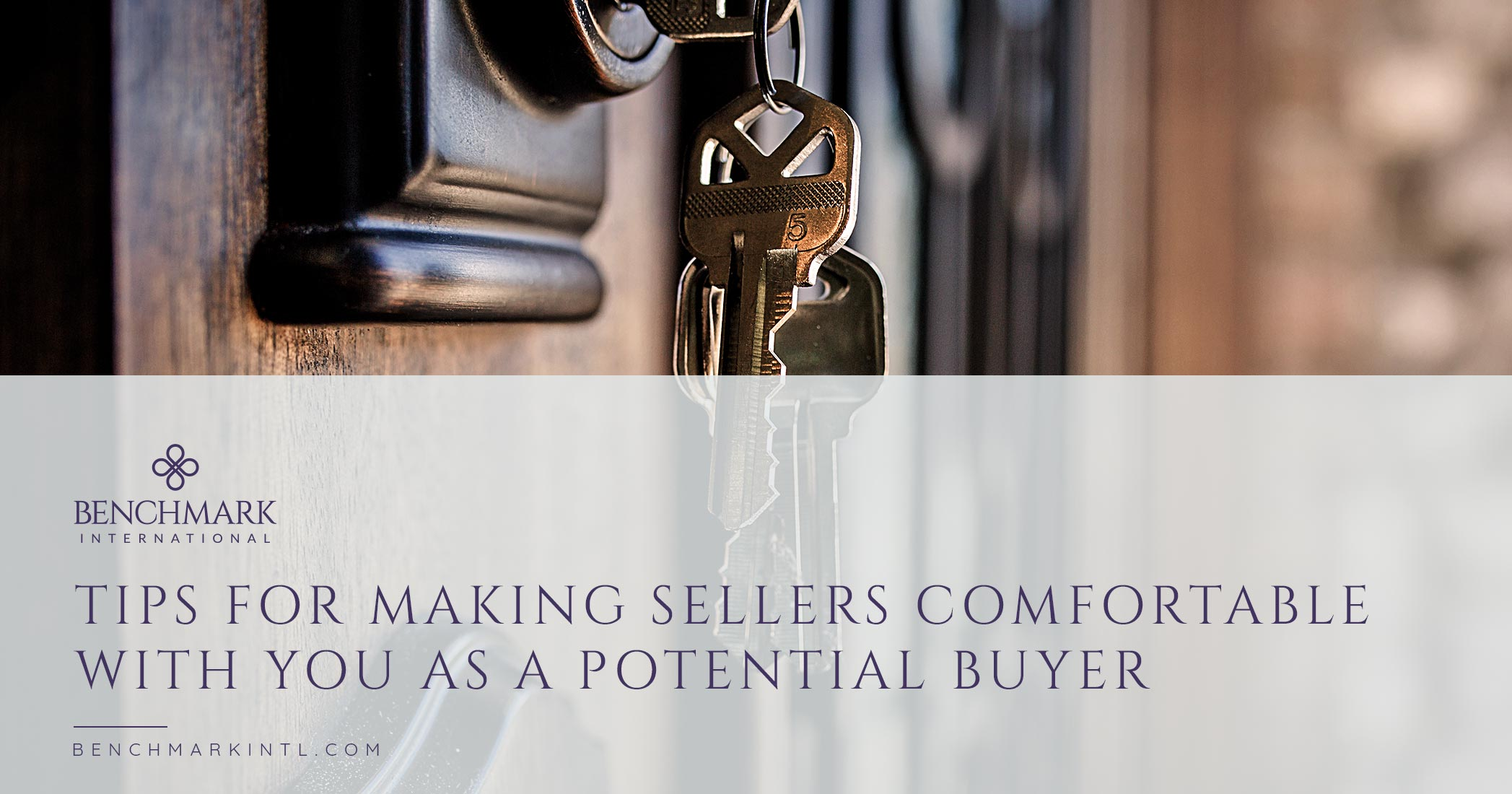 Tips for Making Sellers Comfortable with You as a Potential Buyer