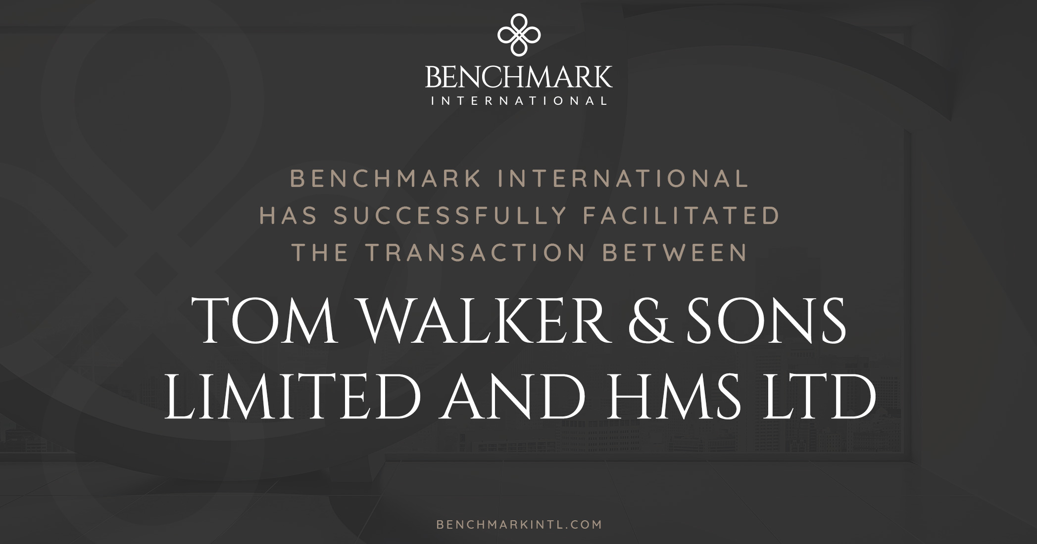 Benchmark International Successfully Facilitated the Transaction Between Tom Walker & Sons Limited and HMS Ltd