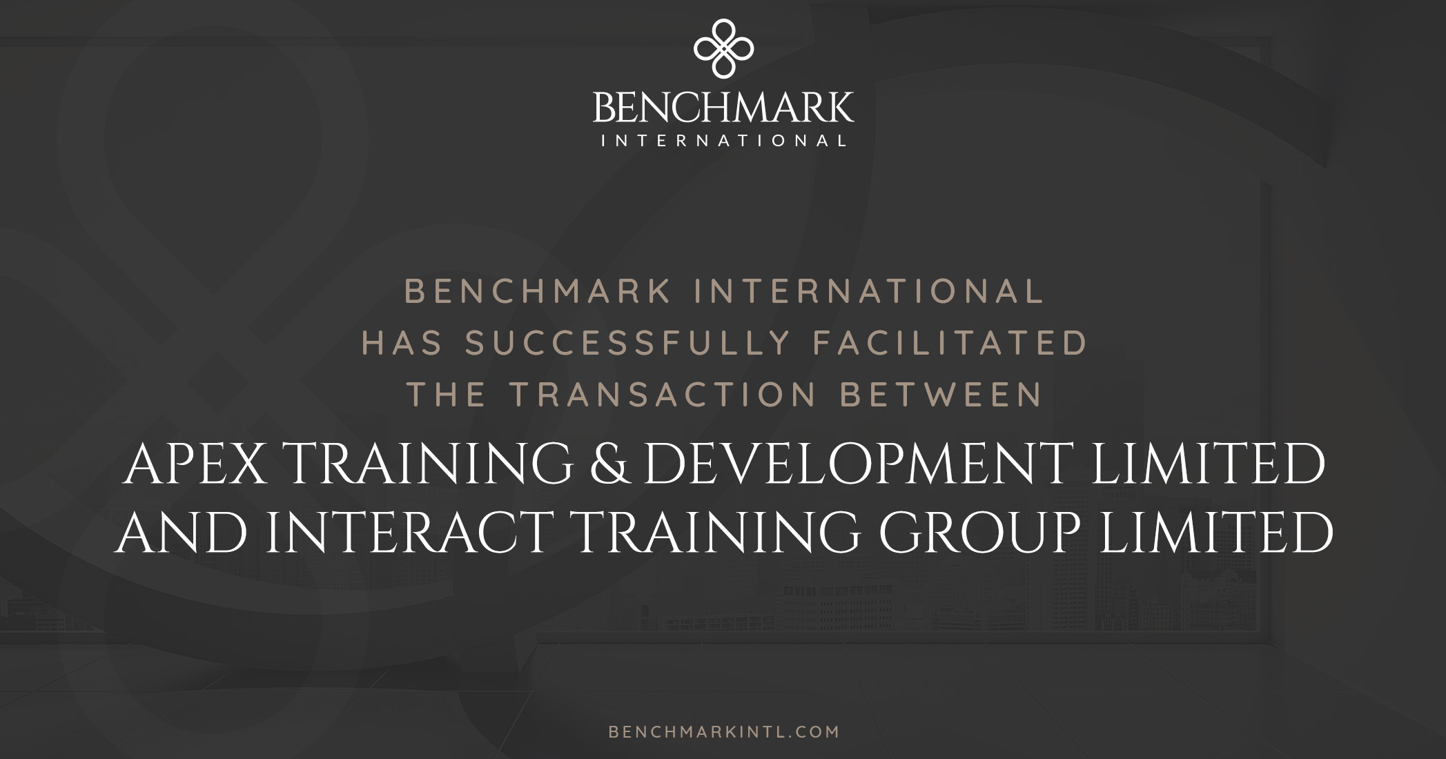 Benchmark International Successfully Facilitated the Transaction Between Apex Training & Development Limited and Interact Training Group Limited