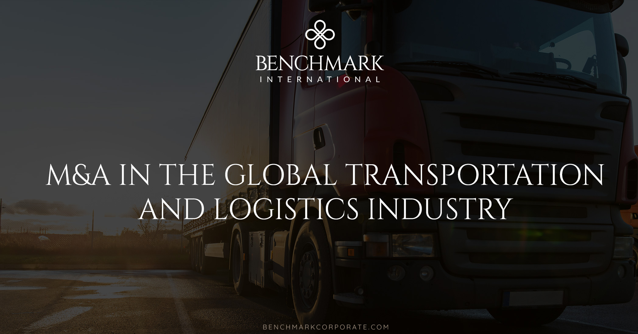 M&A In The Global Transportation and Logistics Industry