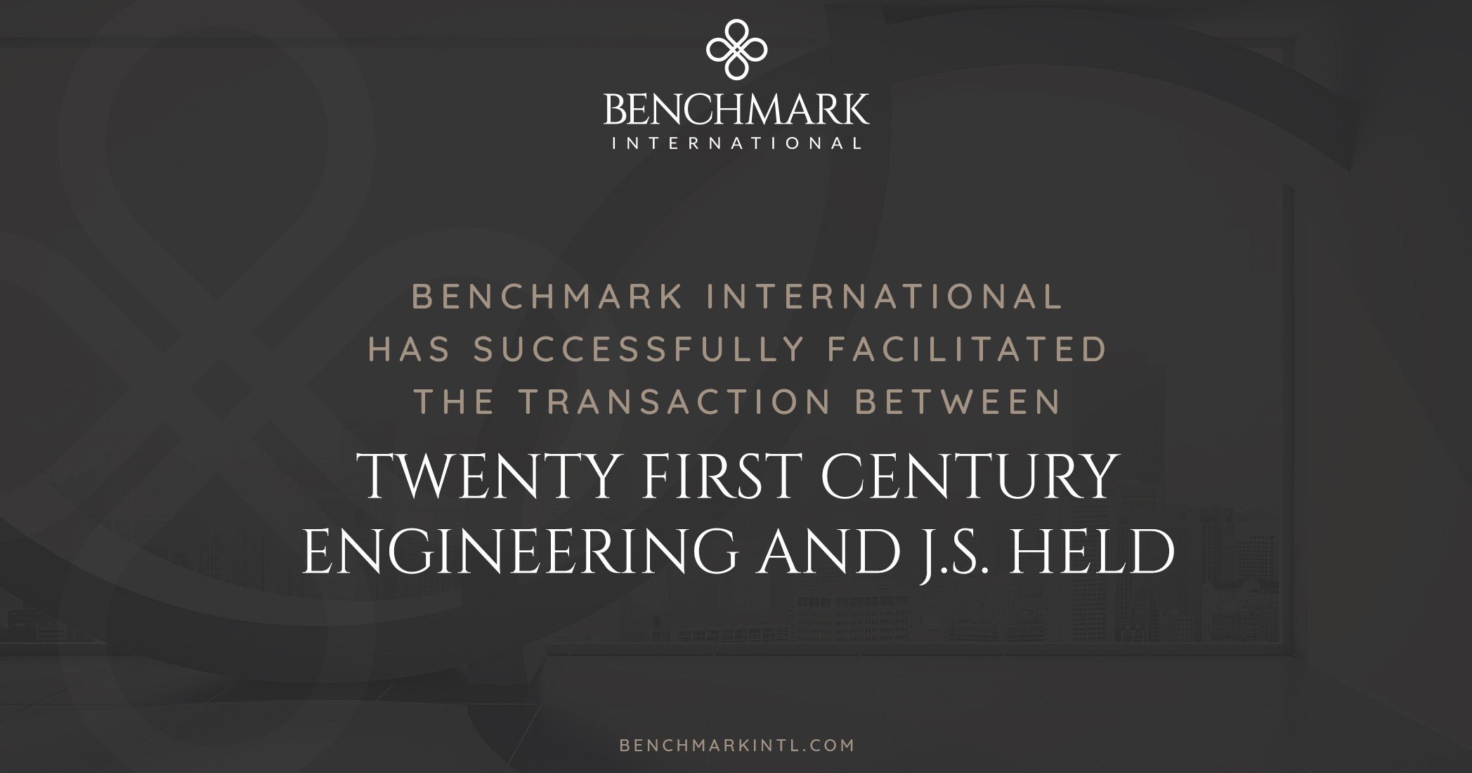 Benchmark International Successfully Facilitated the Transaction Between Twenty First Century Engineering and J.S. Held
