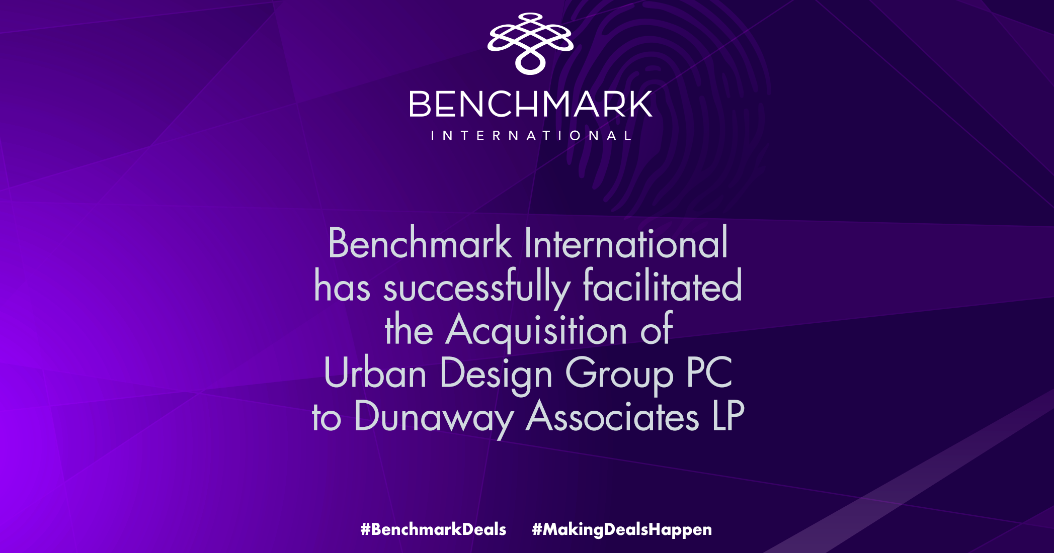 Benchmark international Facilitates the Acquisition of Urban Design Group PC to Dunaway Associates LP