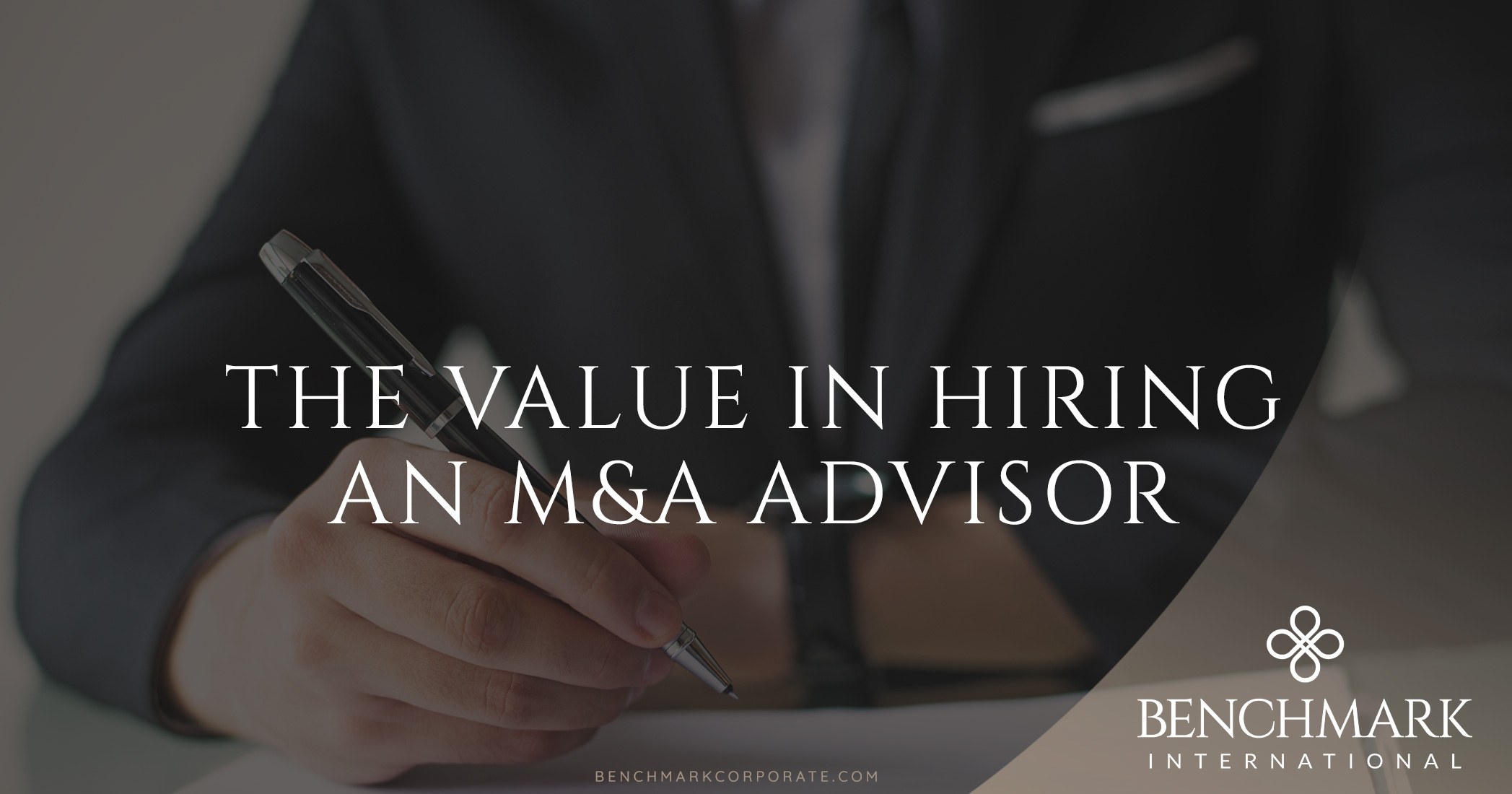 The Value In Hiring An M&A Advisor
