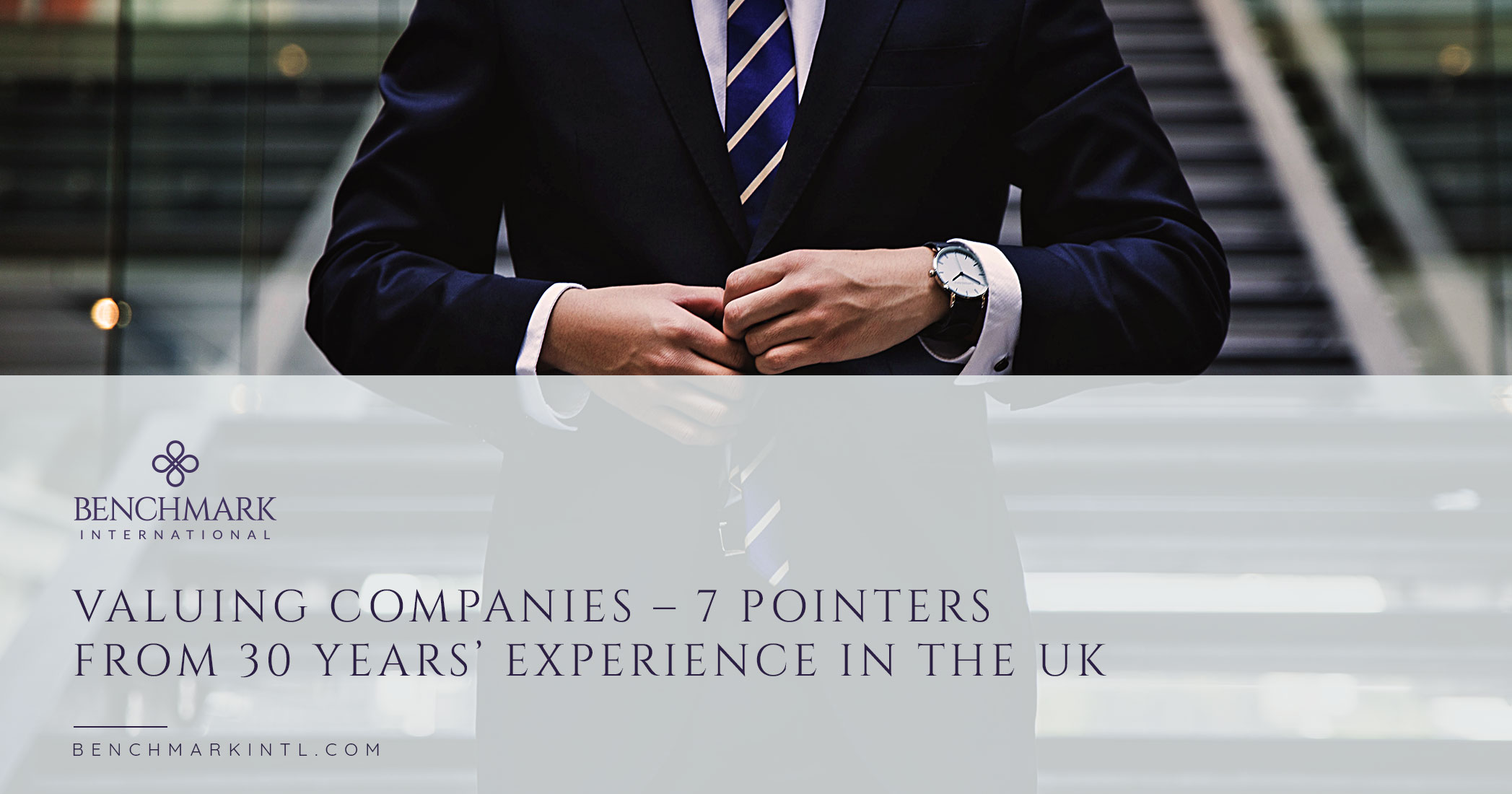 Valuing Companies – 7 Pointers From 30 Years' Experience in the UK