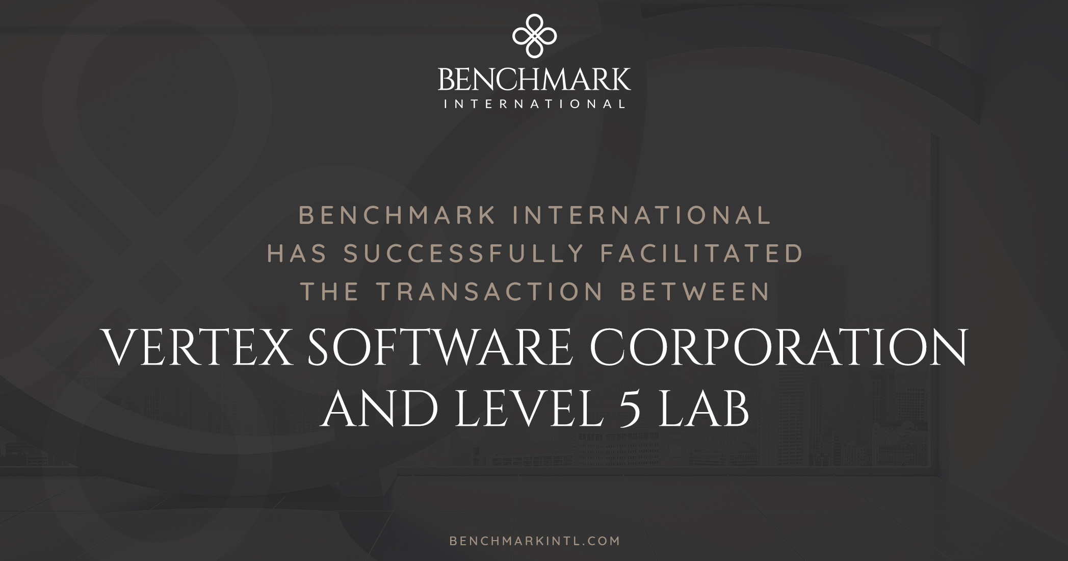 Benchmark International Successfully Facilitated the Transaction Between Vertex Software Corporation and Level 5 Lab