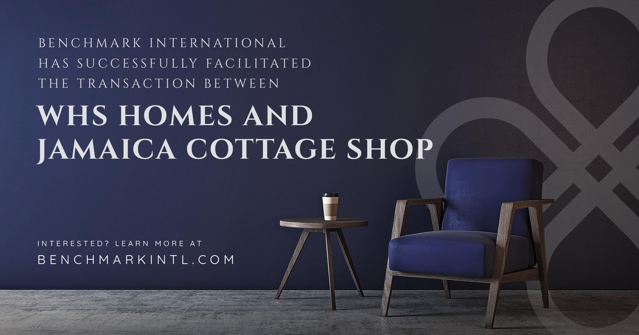 Benchmark International Successfully Facilitated the Transaction Between WHS Homes and Jamaica Cottage Shop