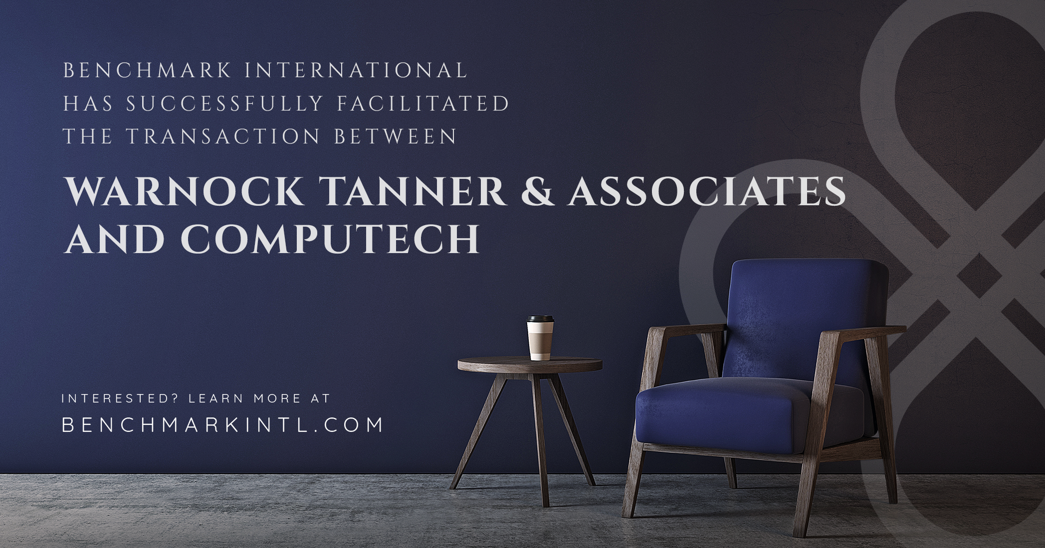 Benchmark International Successfully Facilitated the Transaction Between Warnock Tanner & Associates and Computech