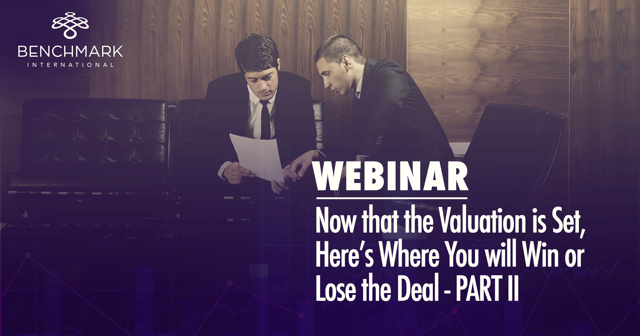 Webinar Video: Now that the Valuation is Set, Here's Where You will Win or Lose the Deal Part II