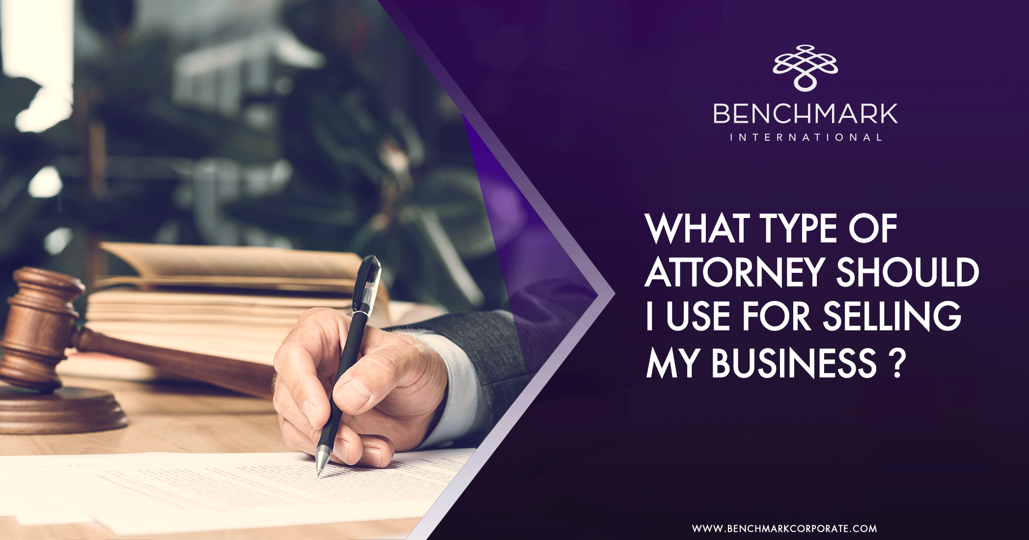What type of attorney should I use for selling my business