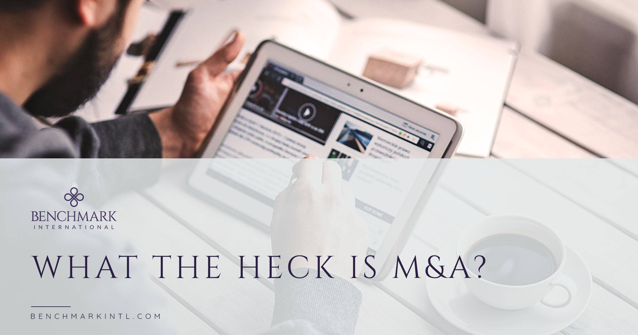 What The Heck is M&A?