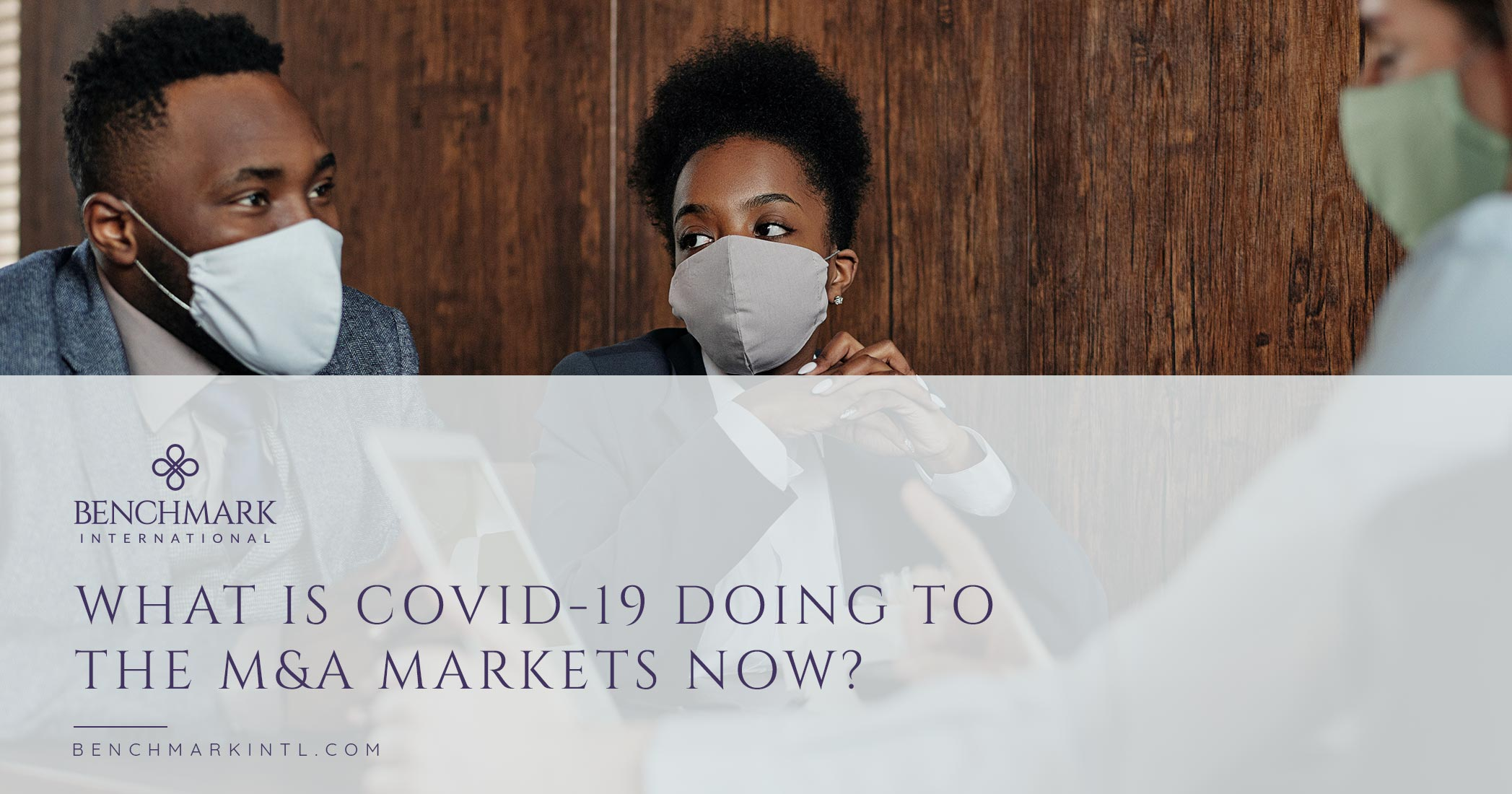 What is COVID-19 Doing to the M&A Markets Now?