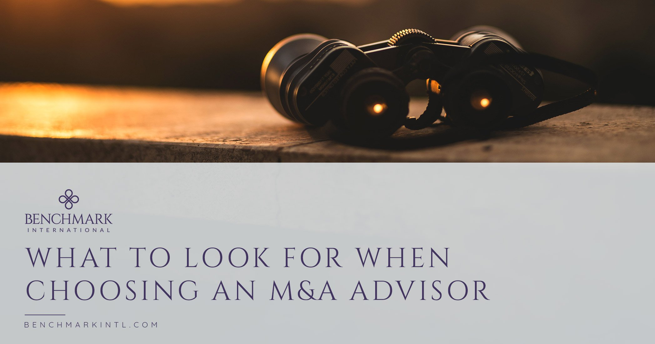 What To Look For When Choosing An M&A Advisor