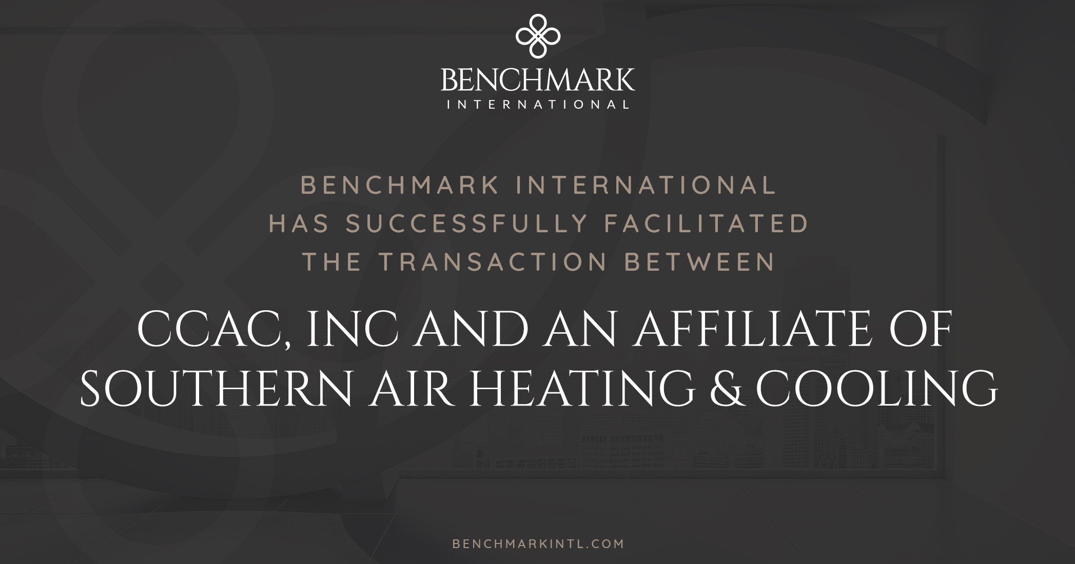 Benchmark International Successfully Facilitated the Transaction Between CCAC, Inc and an Affiliate of Southern Air Heating & Cooling