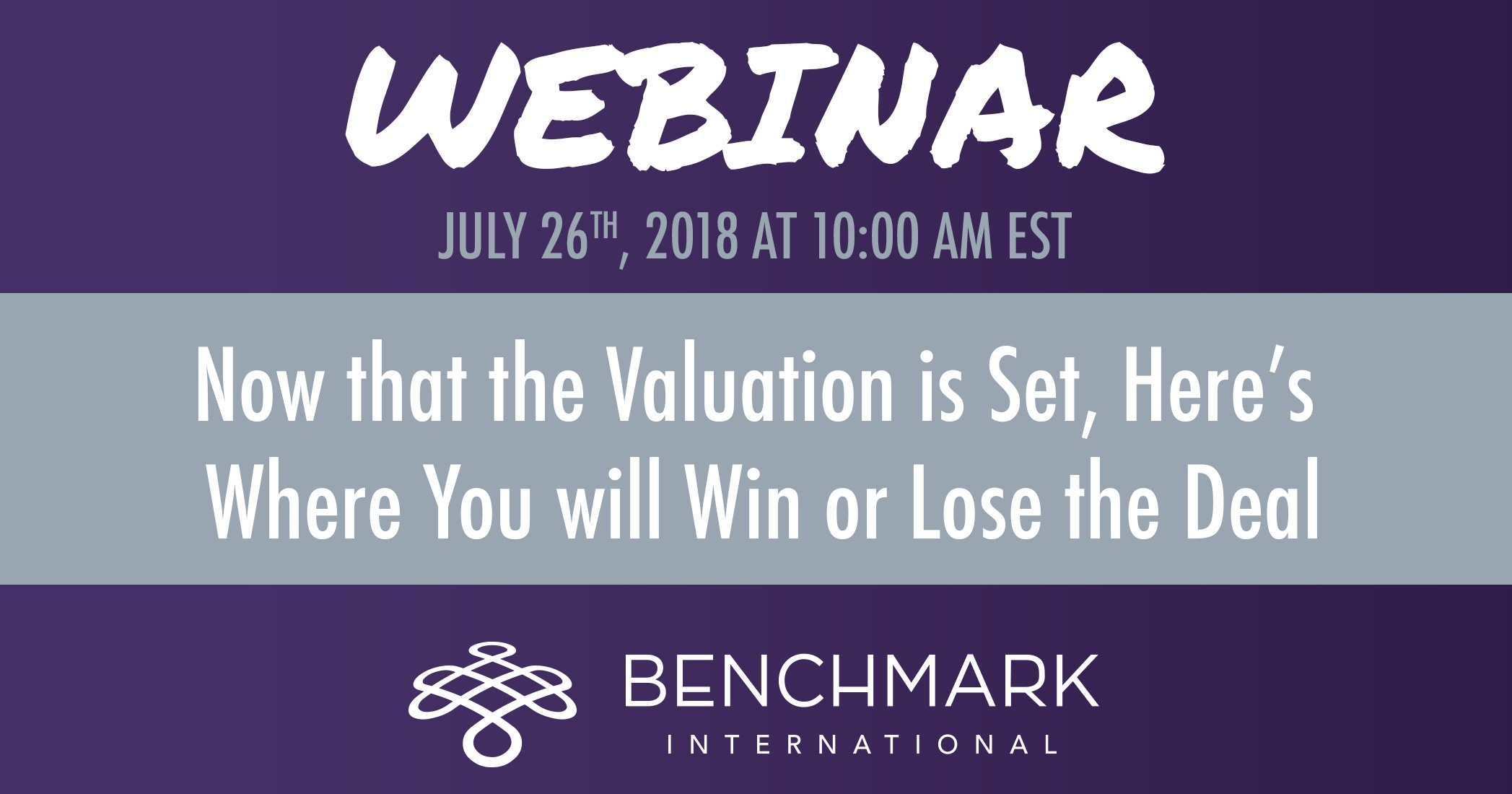 Upcoming M&A Webinar: Now that the Valuation is Set, Here's Where You will Win or Lose the Deal