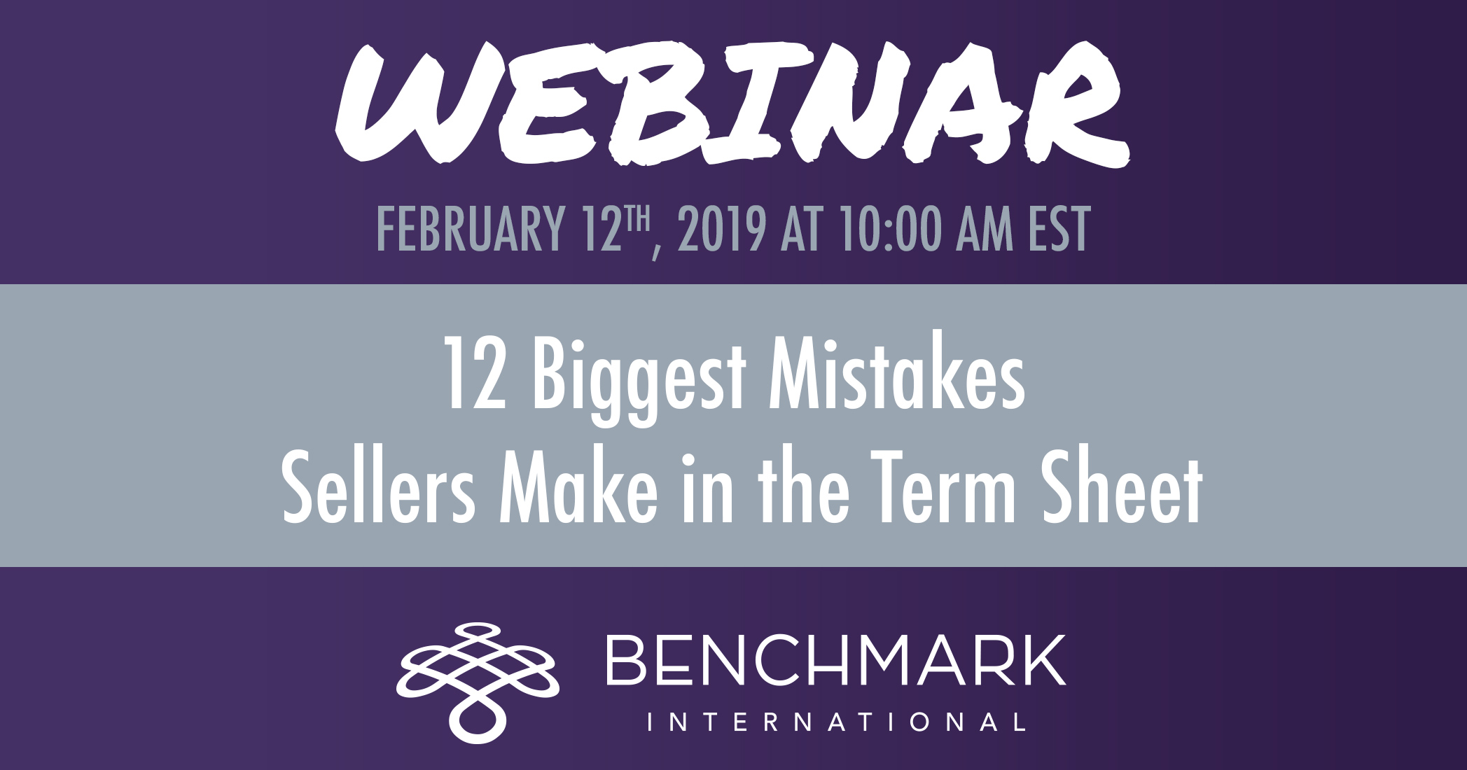 Upcoming Webinar: 12 Biggest Mistakes Sellers Make in the Term Sheet