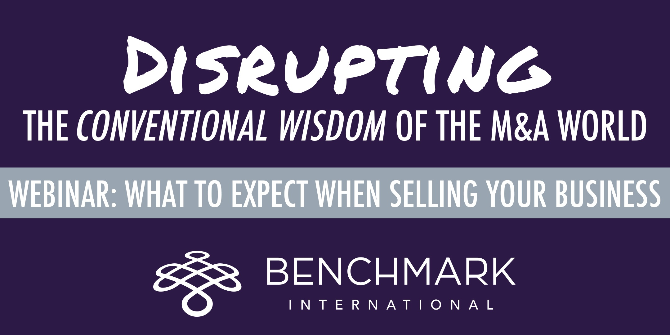 Upcoming Webinar: What to Expect When Selling Your Business