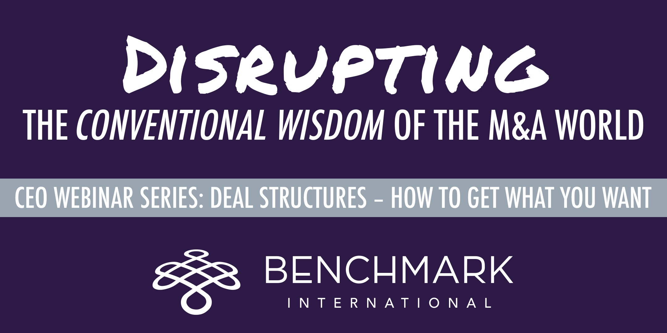 Webinar: Deal Structures – How to Get What You Want... Register Now!